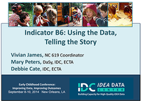 Indicator B6: Using the Data, Telling the Story