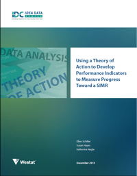 Using a Theory of Action to Develop Performance Indicators to Measure Progress Toward a SiMR